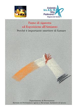 Fumo ed esposizione all'amianto, opuscolo prodotto da Ex Azienda Ulss 15 Alta Padovana, ora Azienda Ulss 6 Euganea